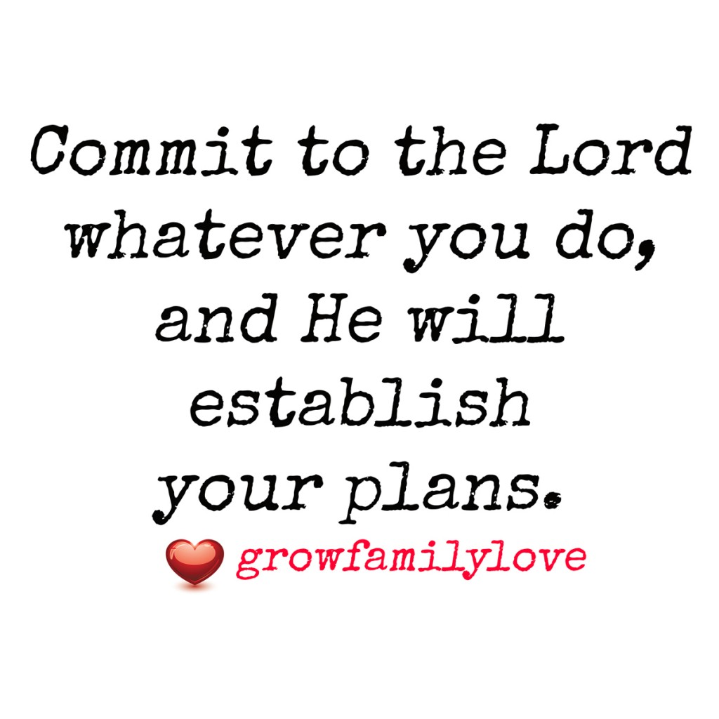 commit-your-ways-to-the-lord-growfamilylove