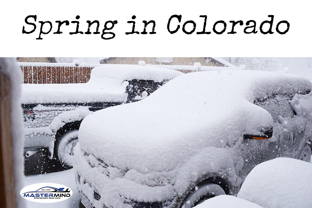 Spring in Colorado - Mastermind Enterprises Auto Care Denver