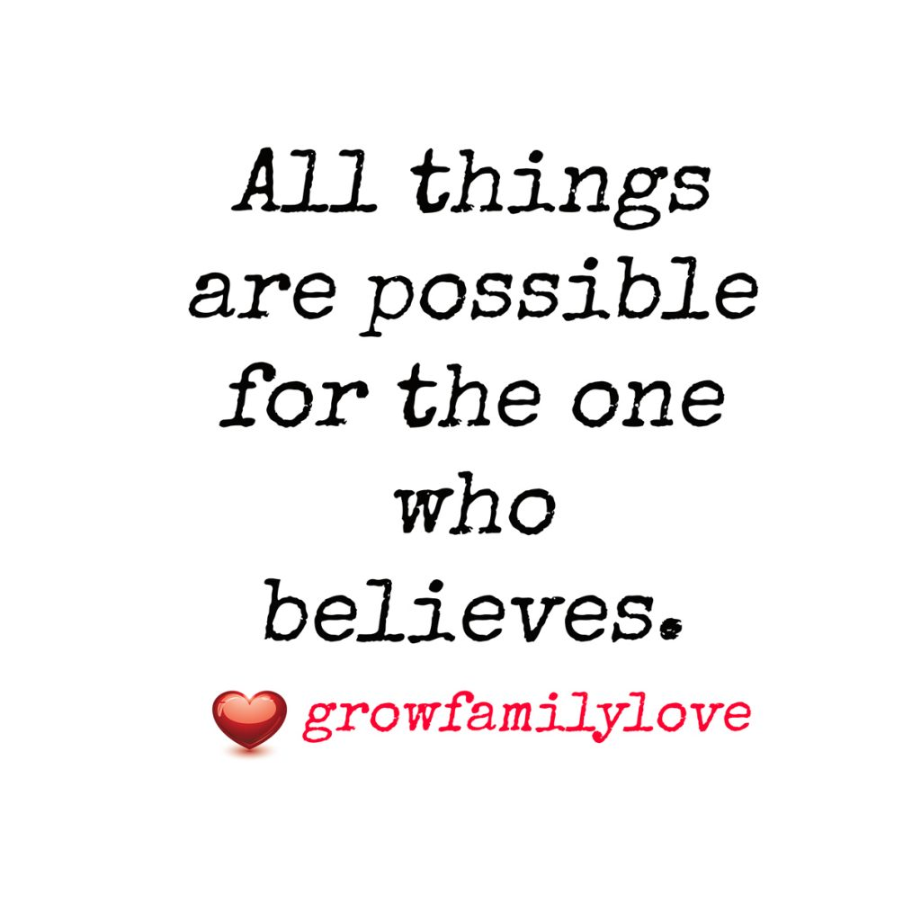 All things are possible for the one who believes.